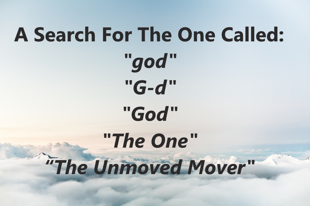 "In Search Of The One Called ""God"""