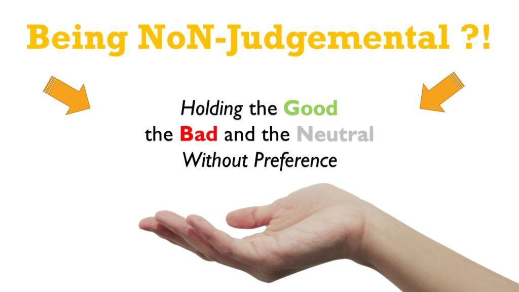Being Non-Judgemental (Part 2): What Does It Mean To Be Non-Judgemental?