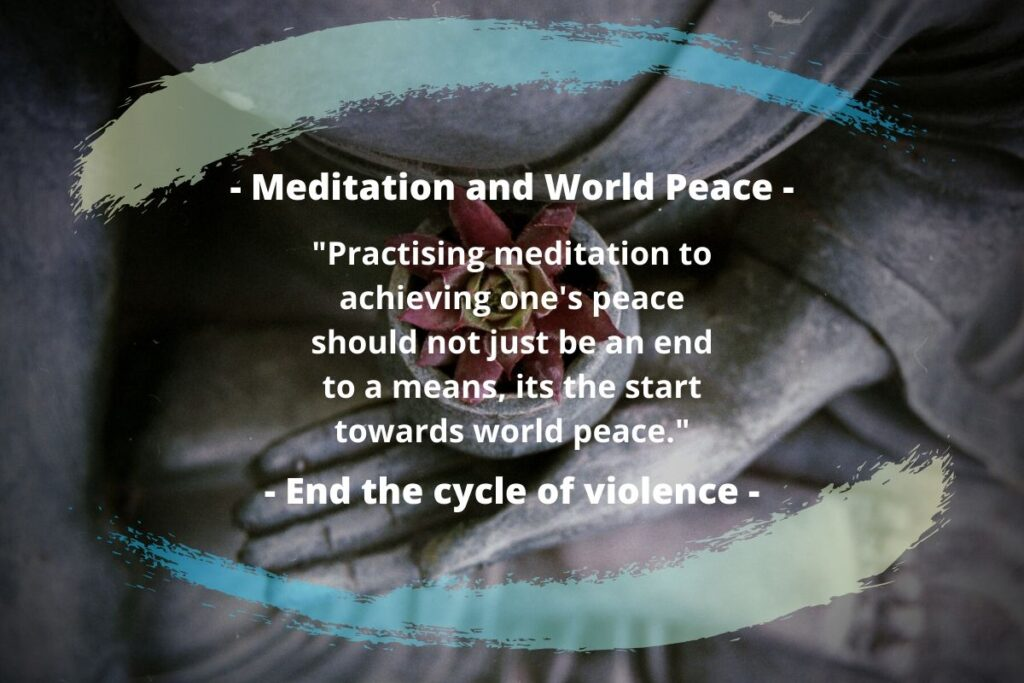 Ending The Cycle of Violence: Can Meditation Help World Peace (meditation world peace)