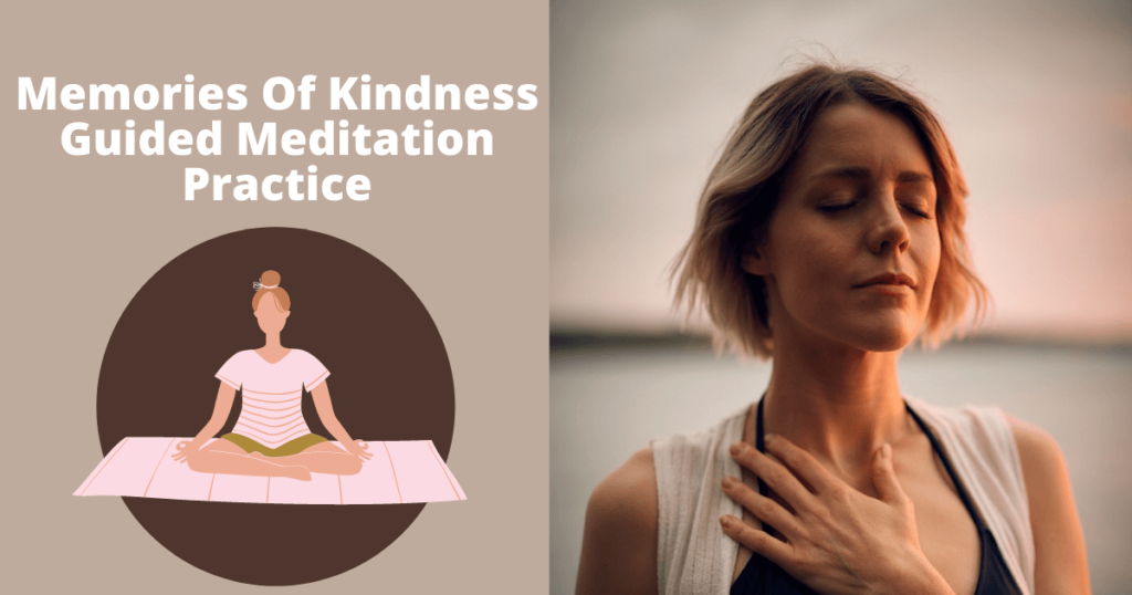 Memories Of Kindness Meditation Practice - Guided Meditation