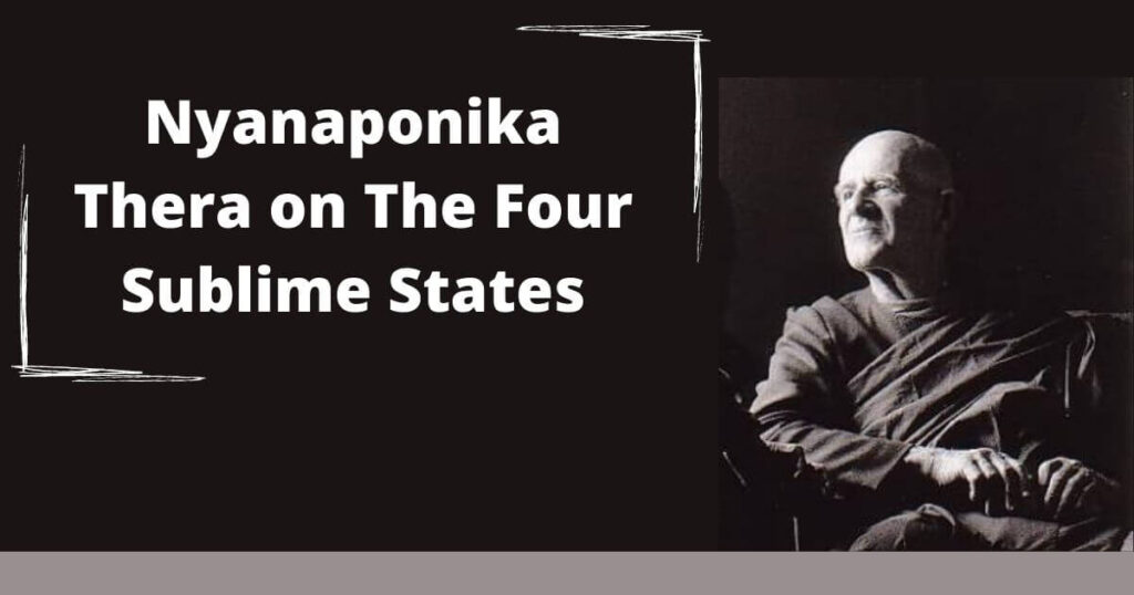 NYANAPONIKA THERA on The Four Sublime States